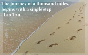 The journey of a thousand miles, begins with a single step